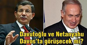 Davutoğlu ve Netanyahu Davos'ta görüşecek mi?