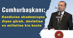 Erdoğan: Kendisine akademisyen diyen güruh...
