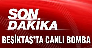Beşiktaş'ta Canlı Bomba!