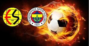 Eskişehirspor-Fenerbahçe maçının 11'leri...