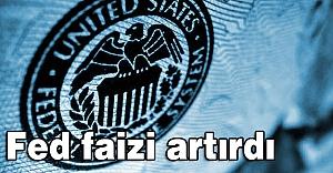 Fed faizi artırdı