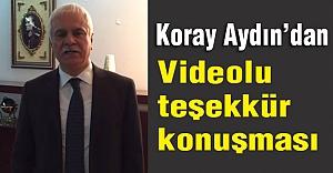 Koray Aydın'dan Videolu Teşekkür konuşması