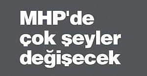 MHP'de Çok Şeyler Değişecek