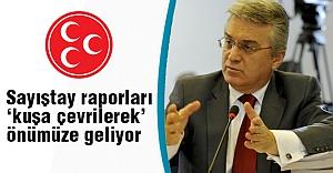 MHP'li Günal: Syıştay raporları kuşa çevriliyor