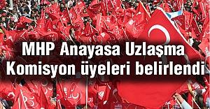 MHP'nin Anayasa Uzlaşma Komisyon Üyeleri Belli Oldu