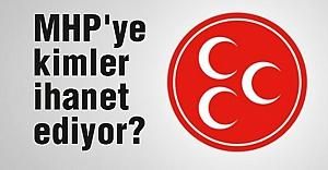 MHP'ye Kimler İhanet Ediyor?