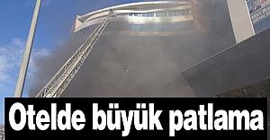 Otelde büyük patlama!