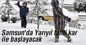 Samsun'da Yarıyıl tatili kar ile başlayacak