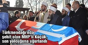 Şehit MHP'li Küçük, son yolcuğuna uğurlandı
