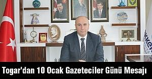 Togar'dan 10 Ocak Gazeteciler Günü Mesajı