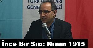 Türk Ocakları'ndan; 'İnce bir sızı: Nisan 1915'