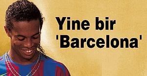 Yine bir 'Barcelona'