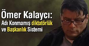 Adı Konmamış Diktatörlük ve Başkanlık Sistemi