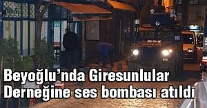 Beyoğlu'nda Giresunlular Derneğine ses bombası atıldı