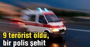 Cizre'de 9 terörist öldü, bir polis şehit