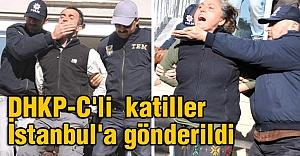 DHKP-C'li O İsimler İstanbul'a gönderildi