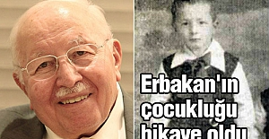 Erbakan'ın çocukluğu hikaye oldu