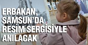 Erbakan, Samsun'da Resim Sergisi İle Anılacak
