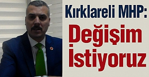 Kırklareli MHP: Değişim İstiyoruz...
