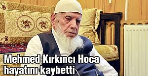 Mehmed Kırkıncı Hoca hayatını kaybetti.