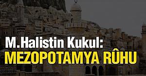 Mezopotamya Ruhu...