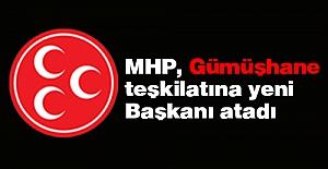 MHP, Gümüşhane Teşkilatına Yeni Başkanı Atadı