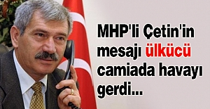 MHP'li Çetin'in Mesajı Ülkücü Camiada Havayı Gerdi...