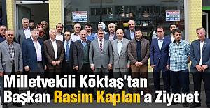 Milletvekili Köktaş'tan Başkan Rasim Kaplan'a Ziyaret
