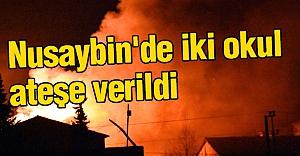Nusaybin'de iki okul ateşe verildi