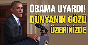Obama Uyardı, Dünyanın Gözü Üzerinizde!