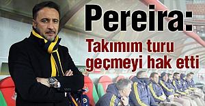 Pereira: Zorlu bir maç olacağını bu akşam biliyorduk