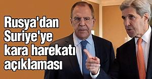 Rusya'dan Suriye'ye kara harekatı açıklaması