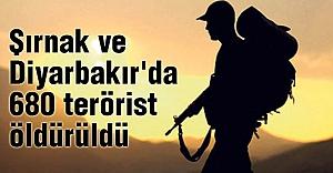 Şırnak ve Diyarbakır'da 680 terörist öldürüldü