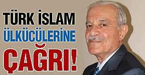 Türk İslam Ülkücülerine Çağrı!