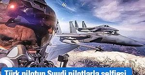 Türk pilotun Suudi pilotlarla selfiesi