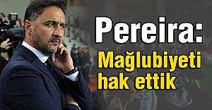 Vitor Pereira: Mağlubiyeti hak ettik