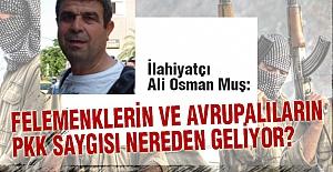 Avrupalıların PKK Saygısı Nereden Geliyor?