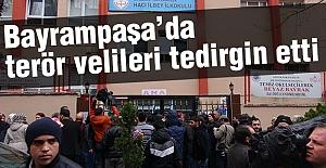 Bayrampaşa'da Terör Velileri Tedirgin Etti