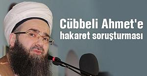 Cübbeli Ahmet'e  hakaret soruşturması