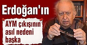 Cumhurbaşkanı Erdoğan'ın AYM çıkışının asıl nedeni başka
