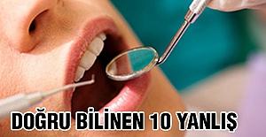 Diş sağlığında Doğru Bilinen Yanlışlar...