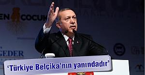 Erdoğan: Türkiye Belçika'nın yanındadır