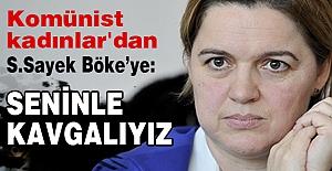 Komünist Kadınlar'dan Böke'ye