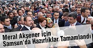 Meral Akşener için Samsun'da Hazırlıklar Tamamlandı
