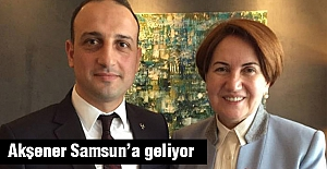 Meral Akşener Samsun'da Miting Yapacak