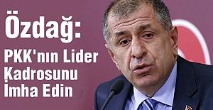 MHP'li Özdağ: PKK'nın Lider Kadrosunu İmha Edin