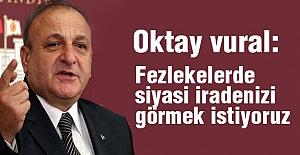 MHP'li Vural: Fezlekelerde siyasi iradenizi görmek istiyoruz