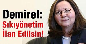MHP'li Demirel, Sıkıyönetim İlan Edilsin!