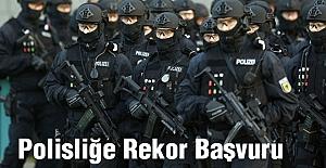 Polisliğe Rekor Başvuru