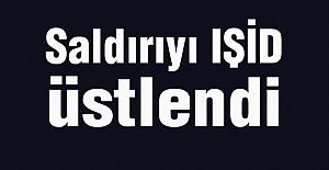 Saldırıyı IŞİD üstlendi